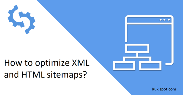 optimize XML and HTML sitemaps